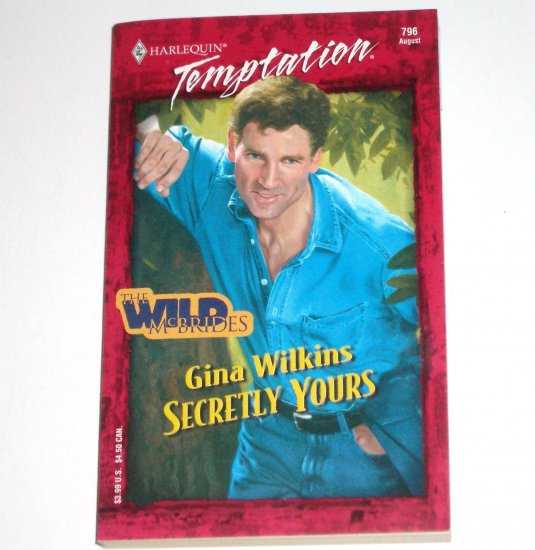 Secretly Yours by GINA WILKINS Harlequin Temptation 796 Aug00 The Wild McBrides Series