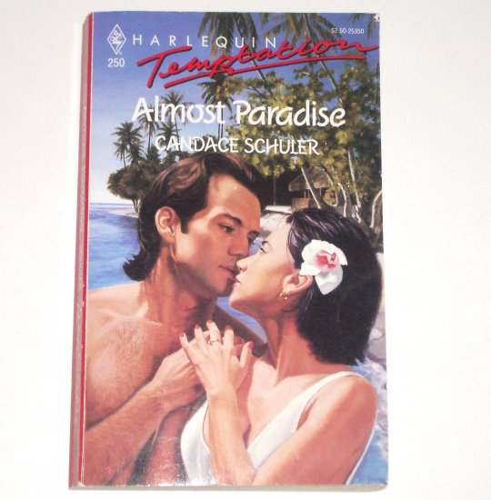 Almost Paradise by CANDACE SCHULER Harlequin Temptation 250 Feb90