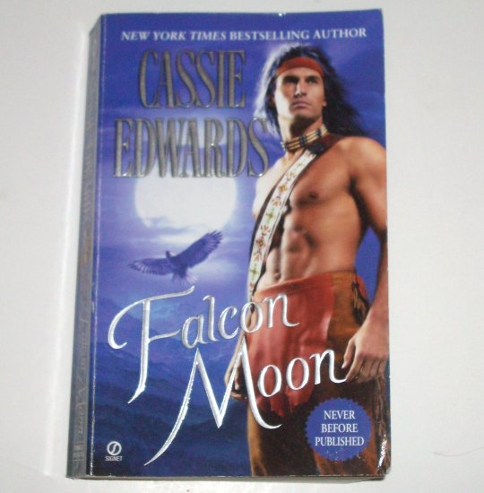 Falcon Moon by CASSIE EDWARDS Historical Indian Romance 2008 Dreamcatcher Series