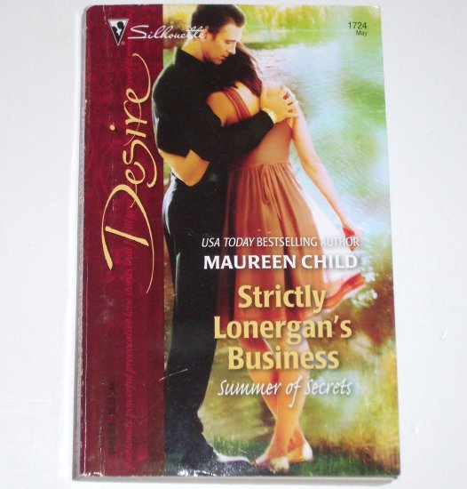 Strictly Lonergan's Business by MAUREEN CHILD Silhouette Desire 1724 May06 Summer of Secrets Series