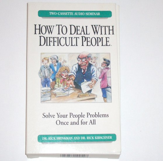 How to Deal With Difficult People by DRS. RICK BRINKMAN and KIRSCHNER Audio Cassette Seminar