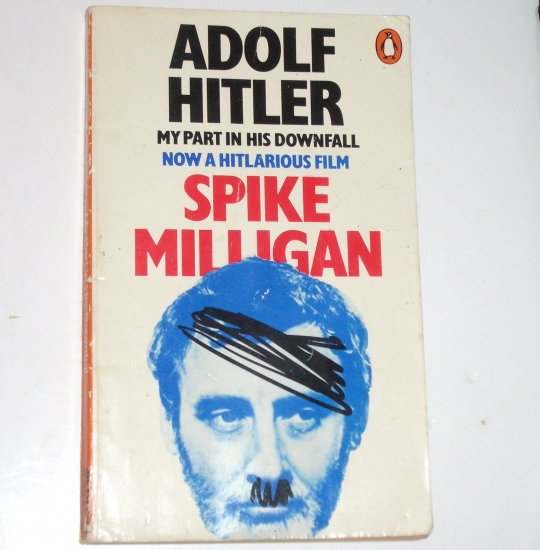 Adolf Hitler - My Part in His Downfall by SPIKE MILLIGAN Autobiography Humor 1977 Import