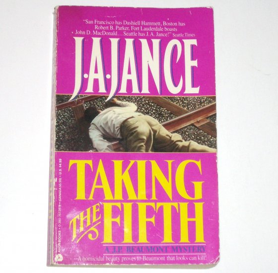 Taking the Fifth by J A JANCE A Detective J. P. Beaumont Mystery 1987