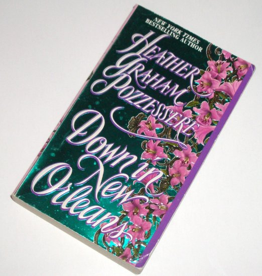 Down in New Orleans by HEATHER GRAHAM POZZESSERE Romantic Suspense 1996