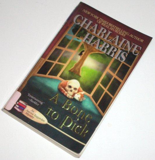 A Bone to Pick by CHARLAINE HARRIS A Prime Crime Aurora Teagarden Mystery 2008