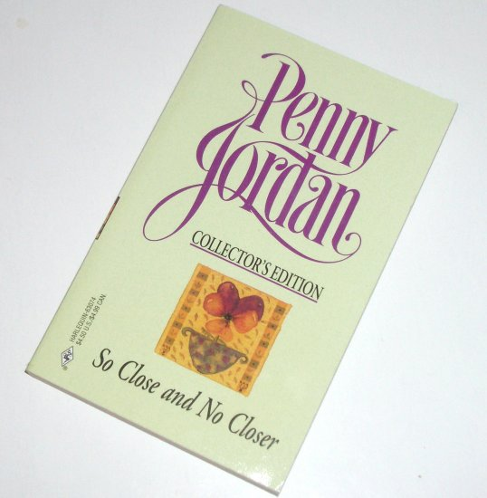 So Close and No Closer by PENNY JORDAN Collector's Edition 1997