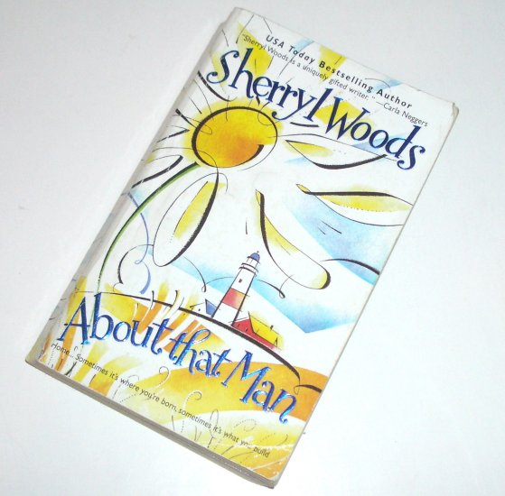 About that Man by SHERRYL WOODS Contemporary Romance 2001 First Edition PB Trinity Harbor Series