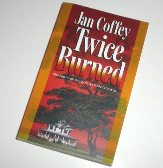Twice Burned by JAN COFFEY Romantic Suspense 2002