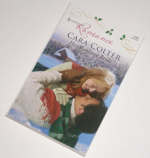 His Mistletoe Bride by CARA COLTER Harlequin Christmas Romance 4065 2008