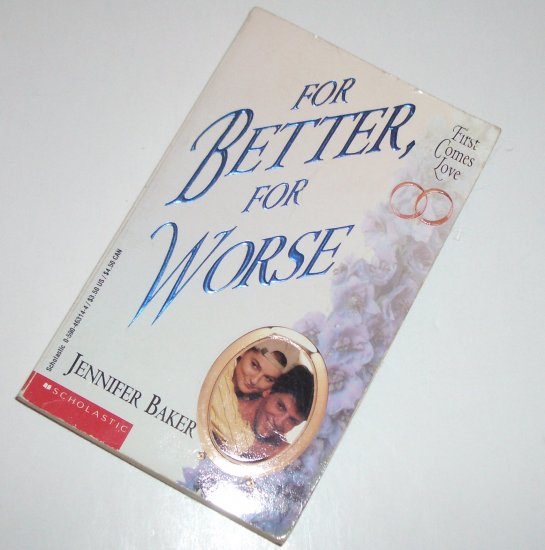 For Better, for Worse by JENNIFER BAKER Young Adult Romance 1993 First Comes Love Series 1st Ed