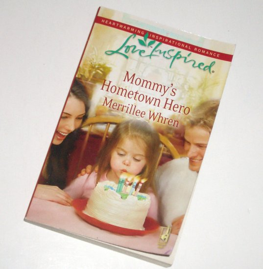 Mommy's Hometown Hero by MERRILLEE WHREN Love Inspired Christian Romance 2009 Dalton Brothers Series