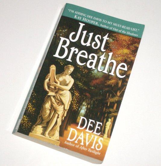 Just Breathe by DEE DAVIS Romantic Suspense 2001