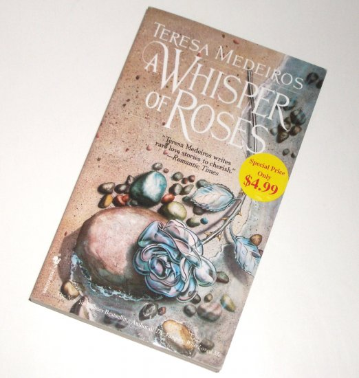 A Whisper of Roses by Teresa Medeiros Historical Scottish Romance 2007 A Top Pick