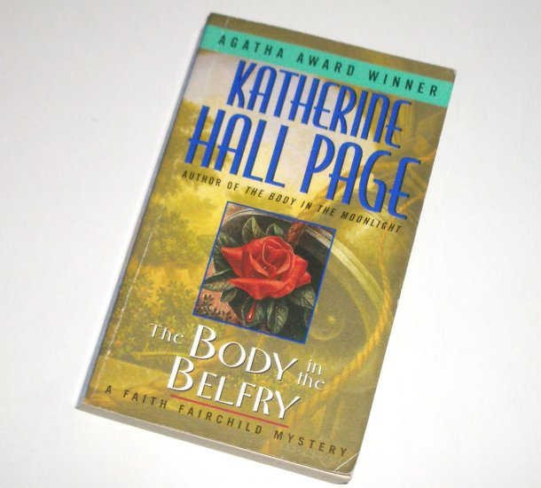 The Body in the Belfry by KATHERINE HALL PAGE A Faith Fairchild Cozy Mystery 1991 Agatha Winner