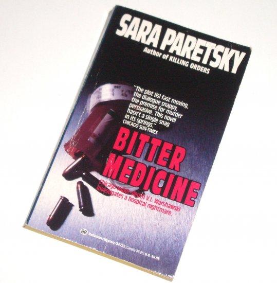 Bitter Medicine by SARA PARETSKY A V.I. Warshawski Murder Mystery 1991