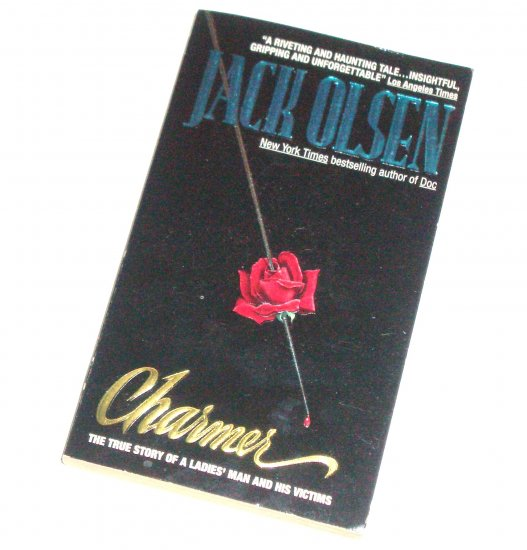 Charmer by JACK OLSEN True Crime 1994 Ladies' Man and His Victims