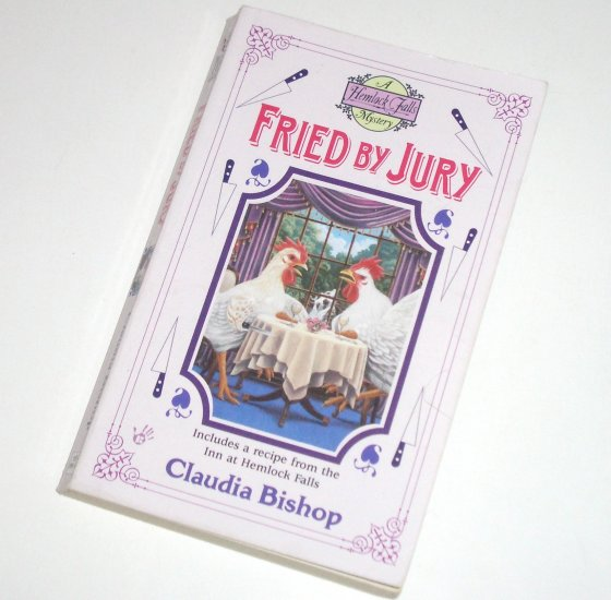 Fried by Jury by CLAUDIA BISHOP A Hemlock Falls Cozy Mystery 2003 Prime Crime