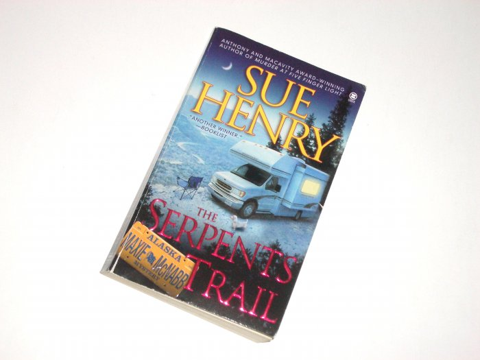 The Serpents Trail by SUE HENRY A Maxie McNabb Cozy Mystery 2005