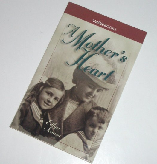 A Mother's Heart by ELLYN SANNA Inspirational Quotations 1999