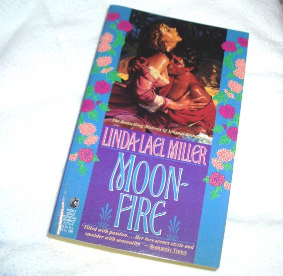 Moonfire by LINDA LAEL MILLER Historical Romance 1988