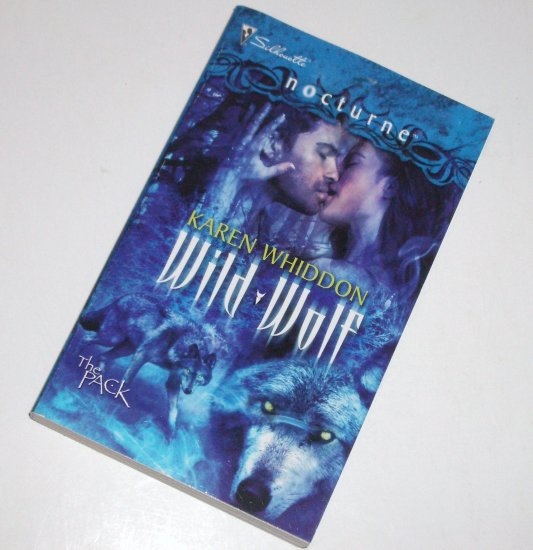 Wild Wolf by KAREN WHIDDON Silhouette Nocturne Paranormal Romance 2009 The Pack Series