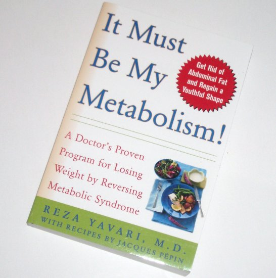 It Must Be My Metabolism! by REVA YAVARI, M.D. Diet and Weight Loss 2006