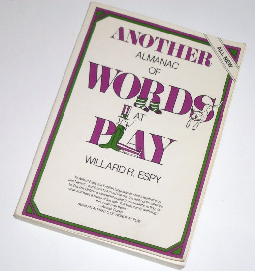Another Almanac of Words at Play by WILLARD R. ESPY Word Puzzles and Humor 1980