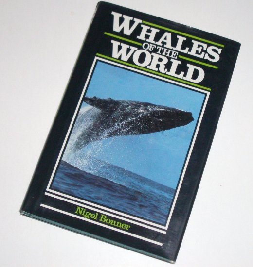 Whales of the World by NIGEL BONNER Hardcover with Dust Jacket Marine Biology 1994