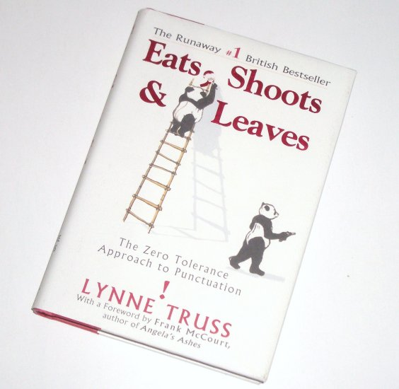 Eats Shoots & Leaves LYNNE TRUSS Hardcover DJ 2004 Zero Tolerance Approach to Punctuation