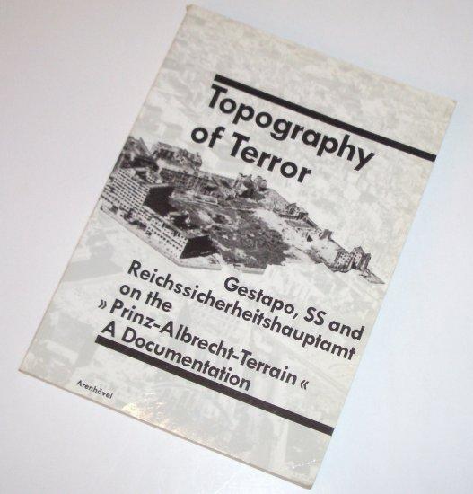 Topography of Terror by VERLAG ARENHOVEL Gestapo, SS and Reichssicherheitshauptamt 1991