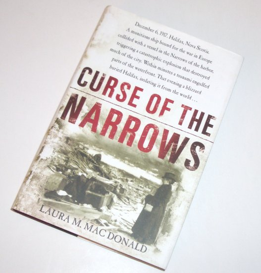 Curse of the Narrows by LAURA M. MacDONALD Hardcover with Dust Jacket 2005 Historical Disaster