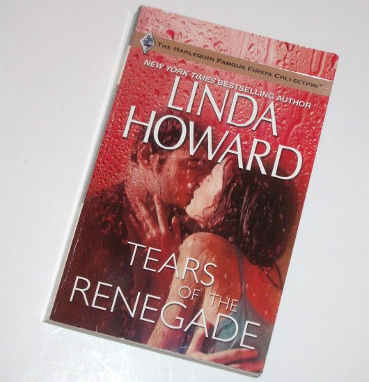 Tears of the Renegade by LINDA HOWARD Mississippi Romance 2009 Famous Firsts Series