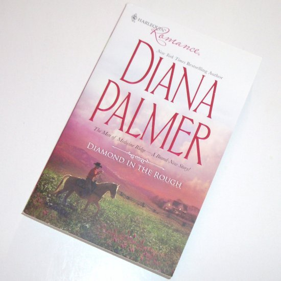 Diamond in the Rough by DIANA PALMER Harlequin Romance 4087 2009 Men of Medicine Ridge Series