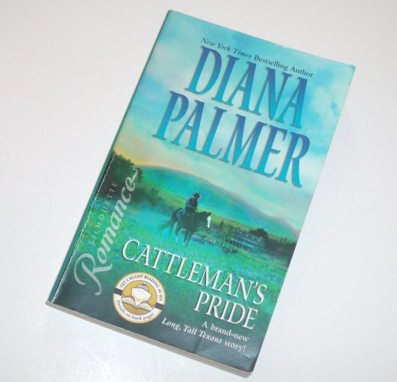 Cattleman's Pride by DIANA PALMER Silhouette Romance 1718 2004 Long Tall Texans Series