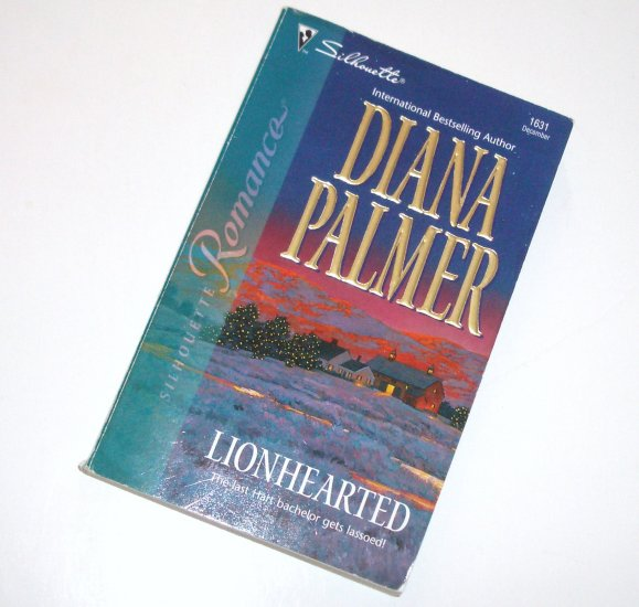 Lionhearted by DIANA PALMER Silhouette Romance 16312002 Long Tall Texans Series