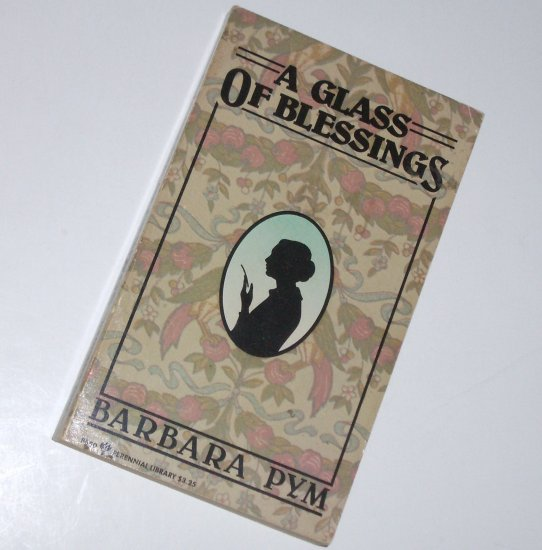 A Glass of Blessings by Barbara Pym Humorous Fiction 1981 Perennial Library