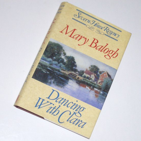 Dancing With Clara MARY BALOGH Hardcover w Dust Jacket 1993 Historical Regency Romance Severn House