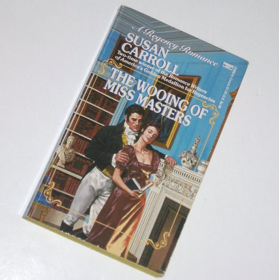The Wooing of Miss Masters by SUSAN CARROLL Historical Regency Romance 1991