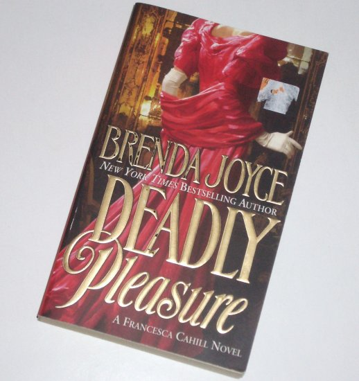 Deadly Pleasure by Brenda Joyce Historical Turn of the Century Romance 2002 Francesca Cahill Series