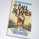 My Lady Wayward by LAEL St. JAMES Historical Medieval Romance 2001