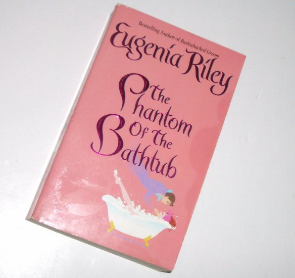 The Phantom of the Bathtub by EUGENIA RILEY Love Spell Historical Turn of the Century Romance 2006