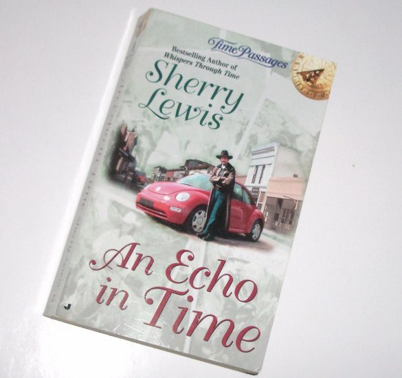 An Echo in Time by SHERRY LEWIS Paranormal Time Travel Western Romance 2001 Time Passages
