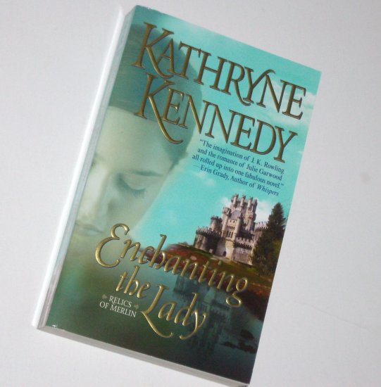 Enchanting the Lady KATHRYNE KENNEDY Love Spell Paranormal Romance 2008 Relics of Merlin Series