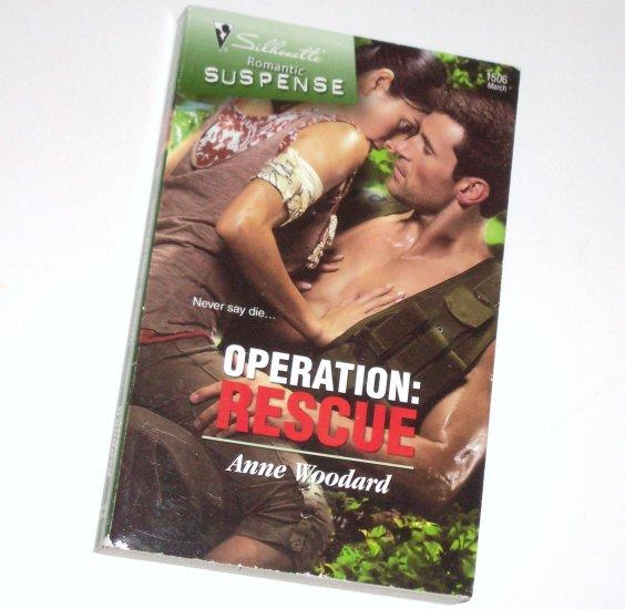 Operation: Rescue by Anne Woodard Silhouette Romantic Suspense 1506 Mar08