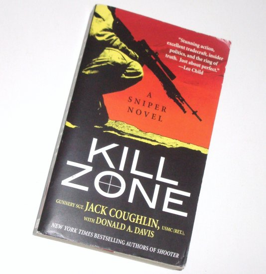 Kill Zone by Gunnery Sgt. JACK COUGHLIN and DONALD A DAVIS 2008 A Sniper Novel