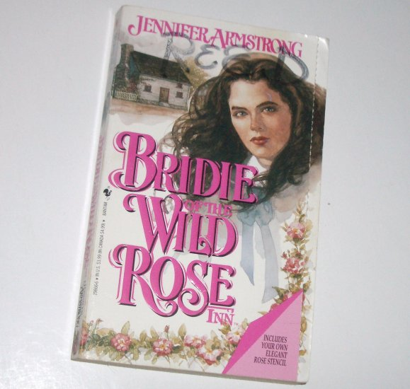 Bridie of the Wild Rose Inn JENNIFER ARMSTRONG Historical Colonial Romance Puritans, Witchcraft 1994
