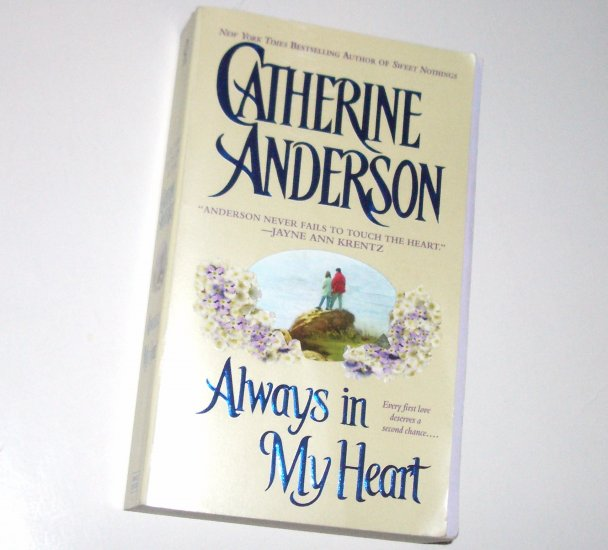Always in My Heart by CATHERINE ANDERSON Contemporary Romance 2002
