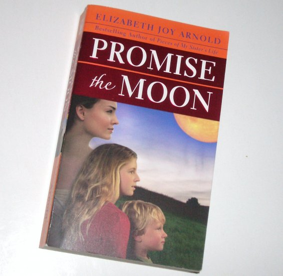 Promise the Moon by ELIZABETH JOY ARNOLD Mystery 2008