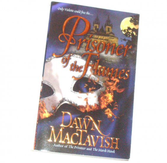 Prisoner of the Flames by DAWN MacTAVISH Historical European Renaissance Romance 2008