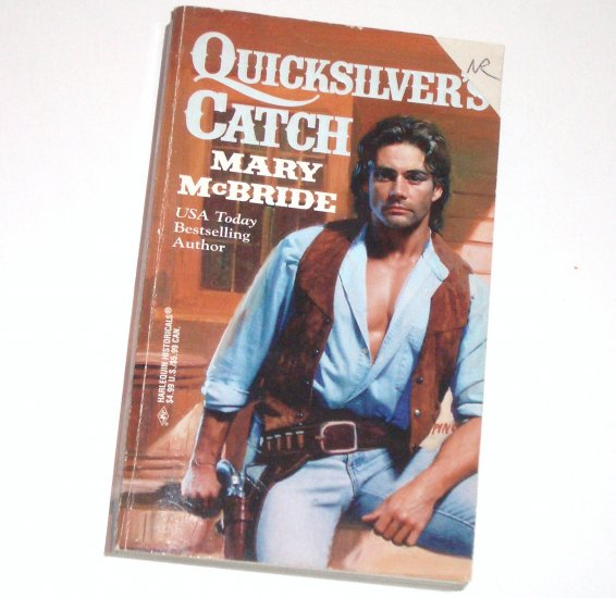 Quicksilver's Catch by MARY McBRIDE Harlequin Historical Western Romance No 375 1997